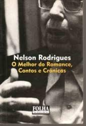 O Melhor Do Romance, Contos E Cronicas Nelson Rodrigues