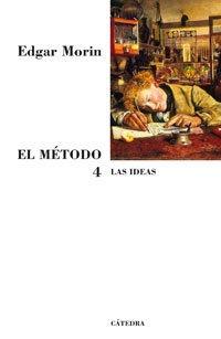 El Método 4, Edgar Morin, Ed. Cátedra
