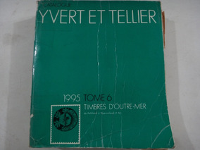 Catalogue Yvert Et Tellier 1995 Tome 6 , Timbres D