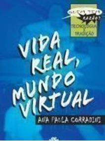 Livro Vida Real, Mundo Virtual Ana Paula Corradini