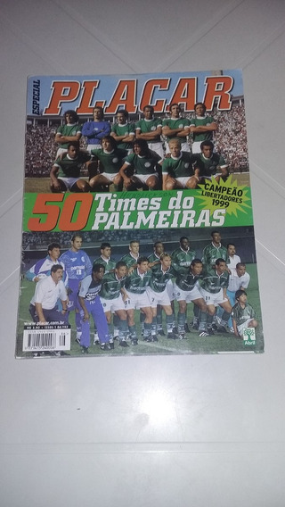Revista Placar No 1152, 50 Times Do Palmeiras Ano 1999.