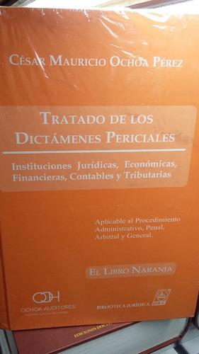 Tratado De Los Dictámenes Periciales. Ochoa Pérez. Dike
