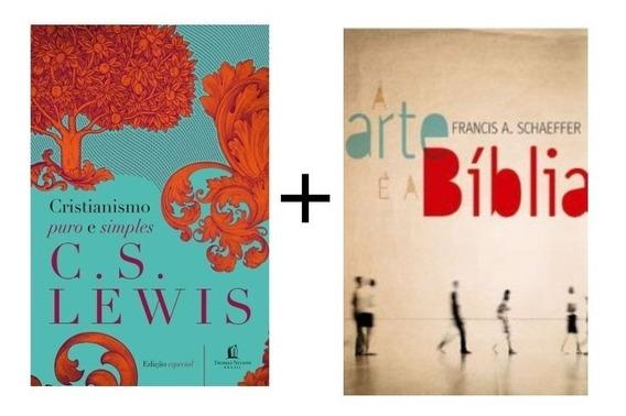Kit 2 Livros Cristianismo Puro E Simples + A Arte E A Bíblia