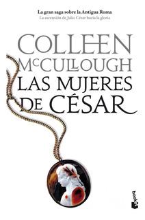 Las Mujeres De César De Colleen Mccullough - Booket