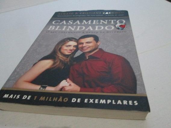 Livro Casamento Blindado Renato Cristiane Cardoso R.783