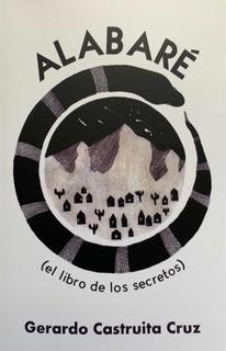 Alabaré (el Libro De Los Secretos)