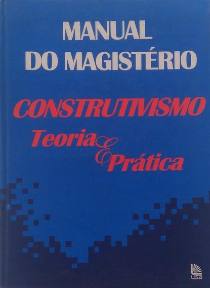 Livro Manual Do Magistério Construtivismo Teoria E Prática