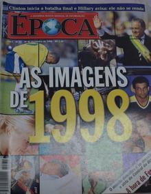 Revista Época - As Imagens De 1998 - Rara Excelente Estado!