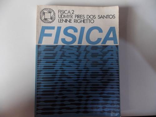 Física 2º Grau 2ª Série Udmyr Santos , Lenine Righetto