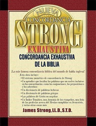 Concordancia Strong Exhaustiva De La Biblia