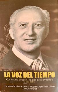 La Voz Del Tiempo Centenario De José Trinidad Lepe Preciado