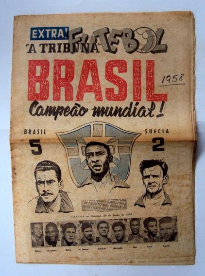 A Tribuna - Brasil Campeão Mundial De 1958 - F(1830)