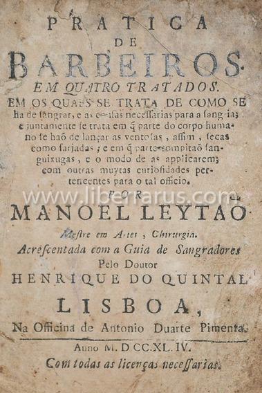 Livro Antigo Raro - Pratica De Barbeiros - 1744