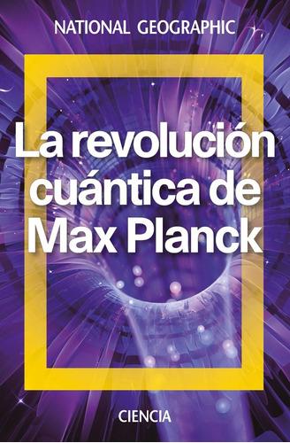 Imagen 1 de 3 de La Revolución Cuántica De Max Planck / National Geographic