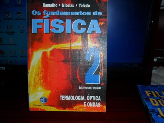 Livro Os Fundamentos Da Física 2- Termologia-óptica E Ondas