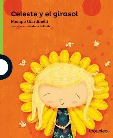 Celeste Y El Girasol - Loqueleo Verde
