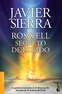 Roswell: Secreto De Estado De Javier Sierra - Booket