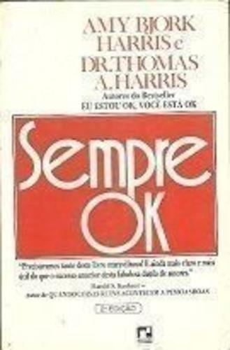 Livro Sempre Ok Amy Bjork Harris E Dr. Thomas A. Harris