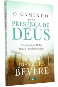 O Caminho Para A Presença De Deus - John & Lisa Bevere