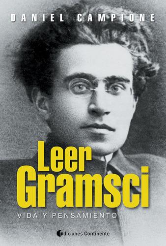 Imagen 1 de 3 de Leer Gramsci - Vida Y Pensamiento, Campione, Continente
