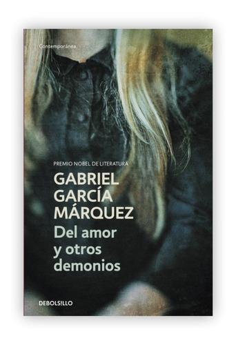 Del Amor Y Otros Demonios / Gabriel García Márquez