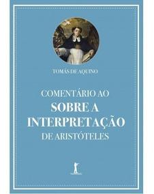Comentário Sobre A Interpretação De Arist( S. T. De Aquino )