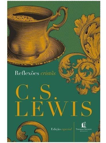 Reflexões Cristãs C. S. Lewis Livro Capa Dura Lançamento