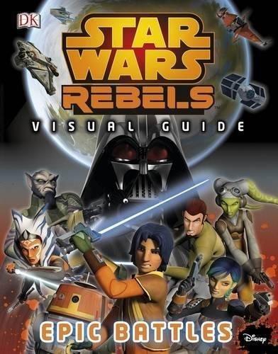 Star Wars Rebels (tm) La Batalla Épica La Guía Visual: Dk