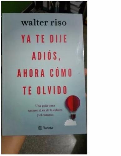 Ya Te Dije Adios Ahora Como Te Olvido . Walter Riso. Nuevo!!