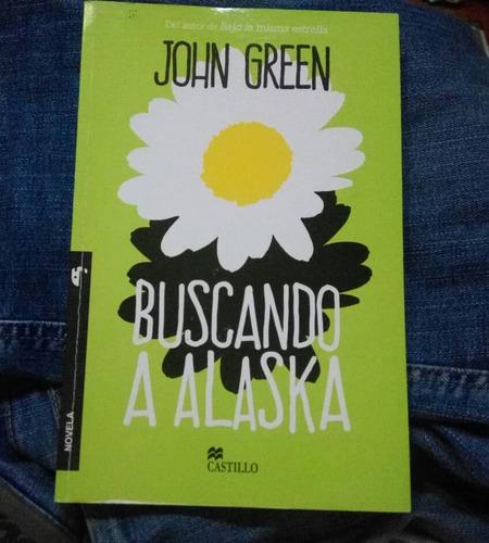 Buscando A Alaska. John Green