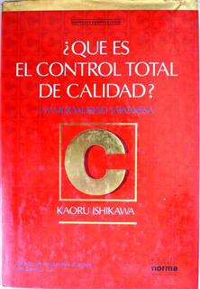 ¿qué Es El Control Total De Calidad? Kaoru Ishikawa
