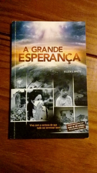 A Grande Esperança - Ellen G White - Viva Com Certeza ...