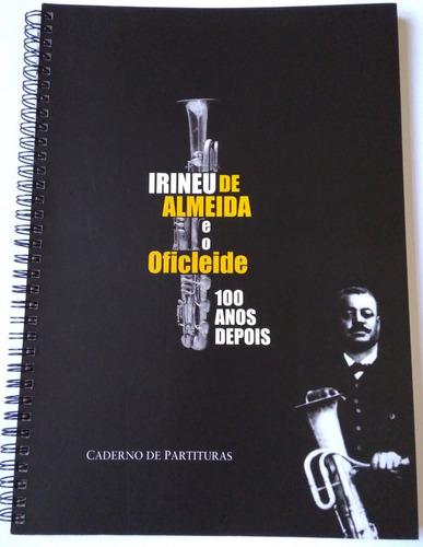 Imagem 1 de 4 de Irineu De Almeida E O Oficleide Partituras (promoção)