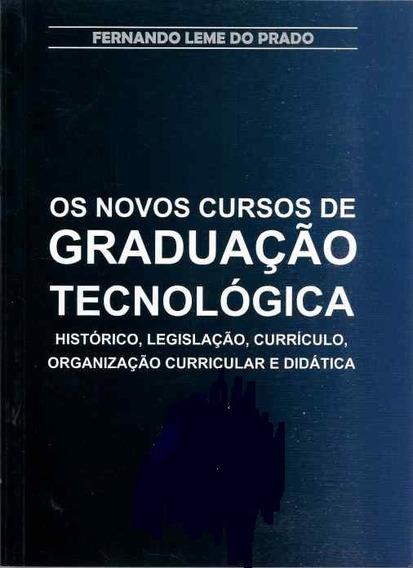 Os Novos Cursos De Graduação Tecnológica Fernando Leme Do P