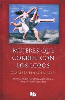Mujeres Que Corren Con Los Lobos - Pinkola Estes Clarisa