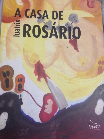 Romance A Casa De Rosário , Luatrix, Editora Viva, 2015.