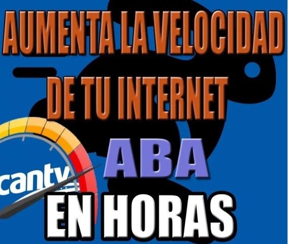 Cambios Aba Aumento De Velocidad Internet Ilimitado *