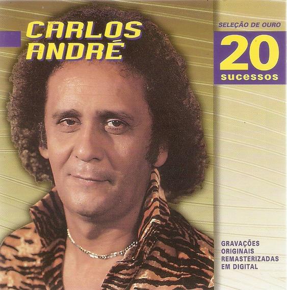 Cd Carlos André - Seleção De Ouro - 20 Sucessos - Novo***