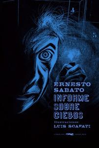 Informe Sobre Ciegos, Sábato / Scafati, Ed. Zorro Rojo