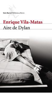 Aire De Dylan De Enrique Vila-matas - Seix Barral