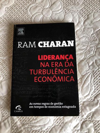 Liderança Na Era Da Turbulência Econômica Ram Charan