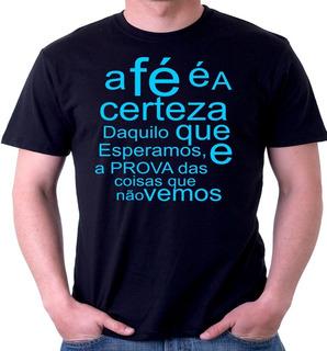 Camiseta Camisa Religiosa Biblica Hebreus Ora A Fé É A Certe