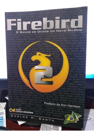 Livro Firebird O Banco De Dados Do Novo Milênio