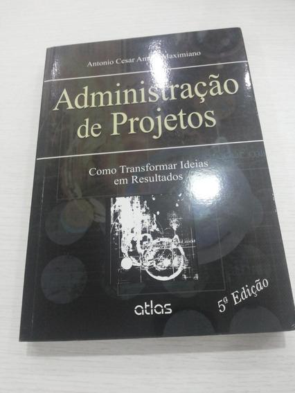 Administração De Projetos: Como Transformar Ideias 5 Edição