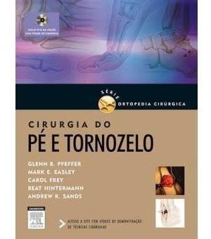 Frete Grátis: Livro Cirurgia Do Pé E Tornozelo - Elsevier