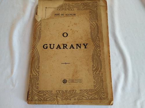 Livro O Guarany José De Alencar Officinas Graphicas 1928
