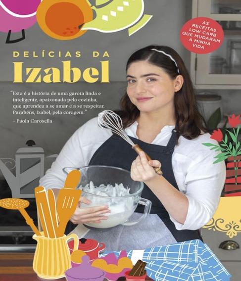 Delicias Da Izabel - As Receitas Low Carb Que Mudaram A Minh