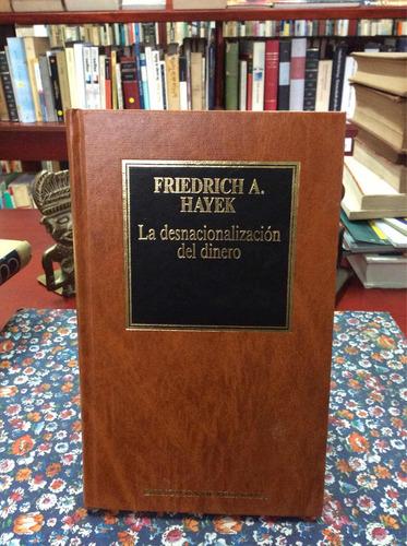 La Desnacionalización Del Dinero Por Friedrich Hayek