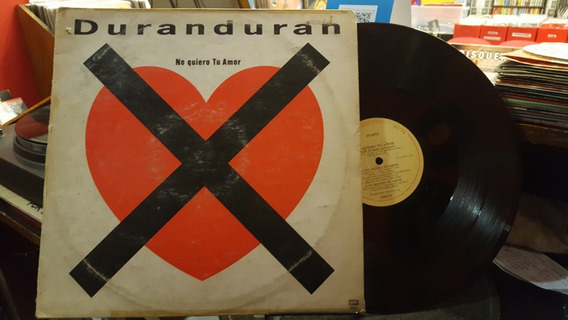 Duran Duran No Quiero Tu Amor Maxi Disco Vinilo Ex