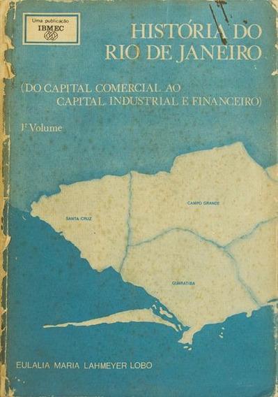 História Do Rio De Janeiro (do Capital Comercial Ao Capital)